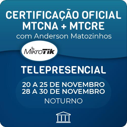 Combo Certificações Oficiais Mikrotik - MTCNA + MTCRE com Anderson Matozinhos - Telepresencial  - Voz e Dados Academy