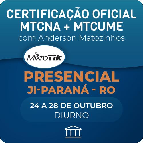 Combo Certificações Oficiais Mikrotik - MTCNA + MTCUME com Anderson Matozinhos - Presencial  - Voz e Dados Academy