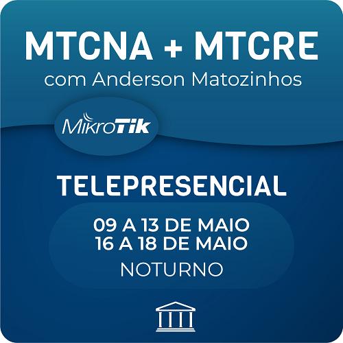 Combo Cursos MTCNA + MTCRE com Anderson Matozinhos - Telepresencial  - Voz e Dados