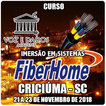 Criciúma - SC - Imersão em Sistemas FiberHome  - Voz e Dados