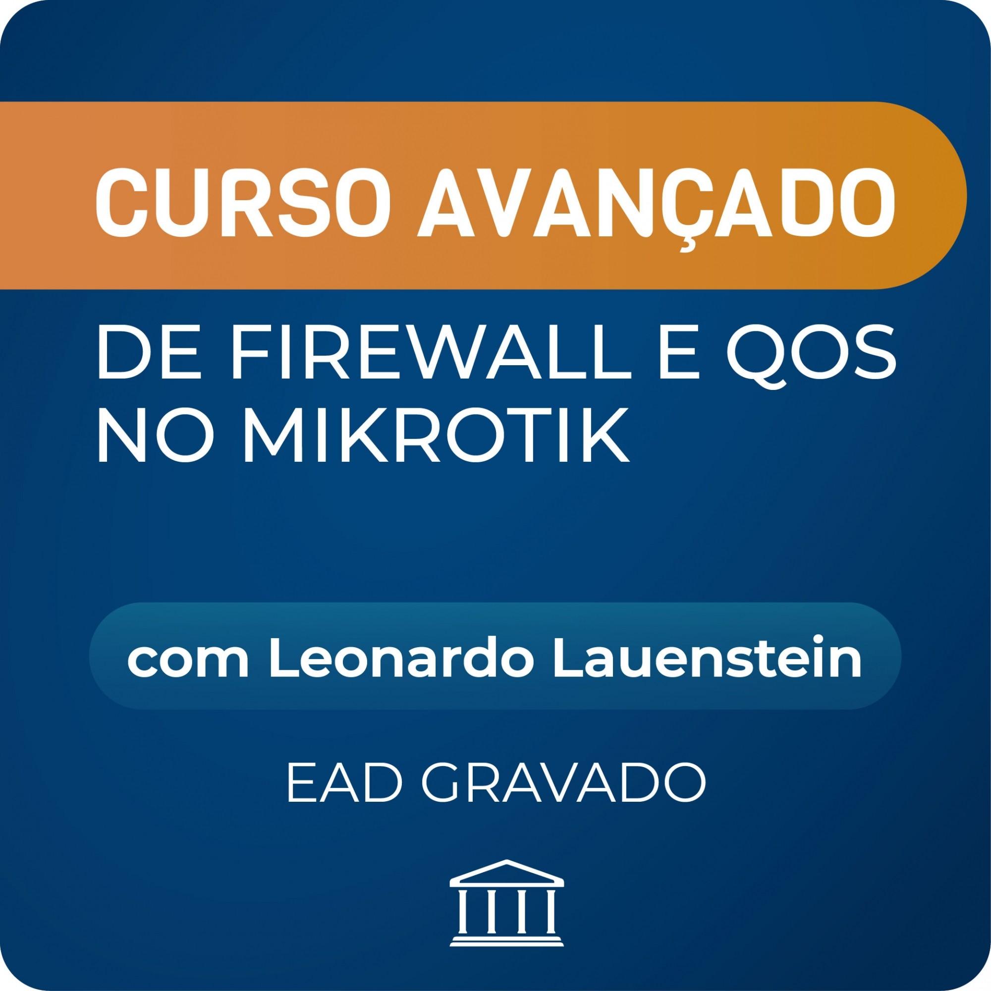 Curso Avançado de Firewall e QoS no MikroTik com Leonardo Lauenstein - GRAVADO  - Voz e Dados