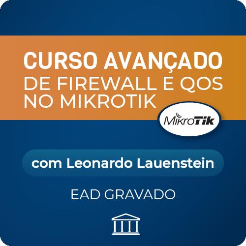 Curso Avançado de Firewall e QoS no MikroTik com Leonardo Lauenstein - GRAVADO  - Voz e Dados Academy