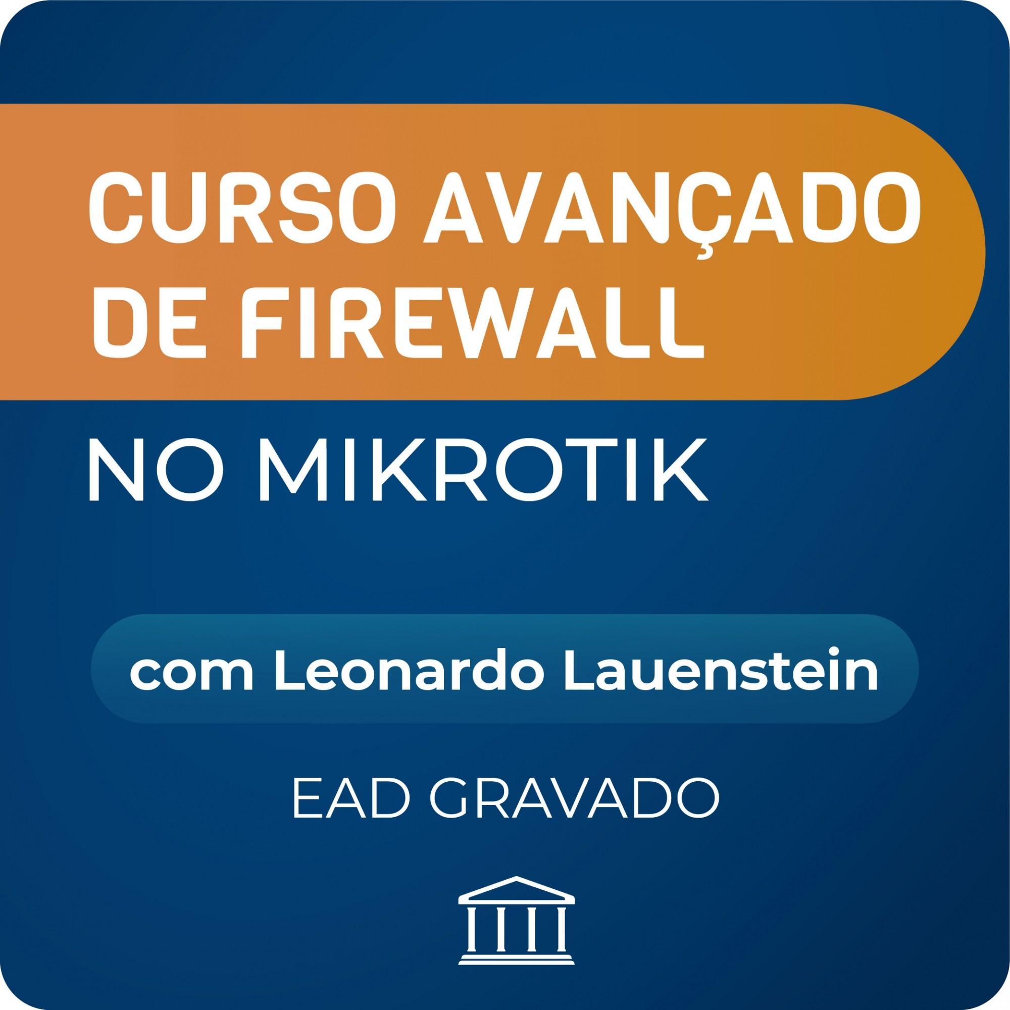 Curso Avançado de Firewall no MikroTik com Leonardo Lauenstein - GRAVADO  - Voz e Dados