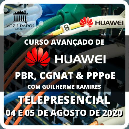 Curso Avançado de Huawei PBR, CGNAT & PPPoE com Guilherme Ramires - Telepresencial - #1  - Voz e Dados