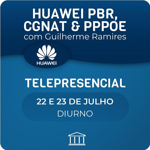 Curso Avançado de Huawei PBR, CGNAT & PPPoE com Guilherme Ramires - Telepresencial  - Voz e Dados Academy