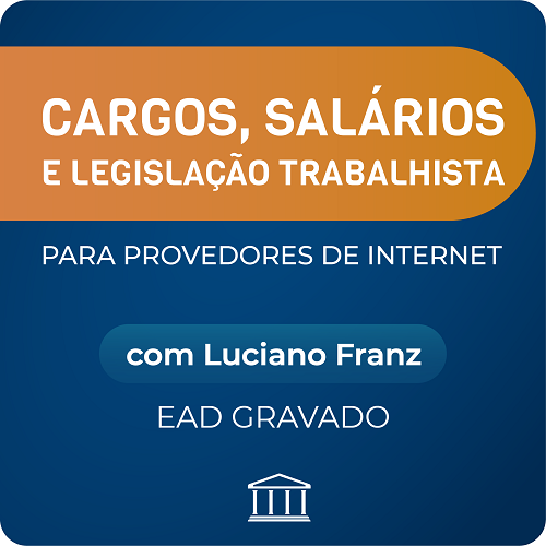 Curso Cargos, Salários e Legislação Trabalhista com Luciano Franz - GRAVADO  - Voz e Dados Academy