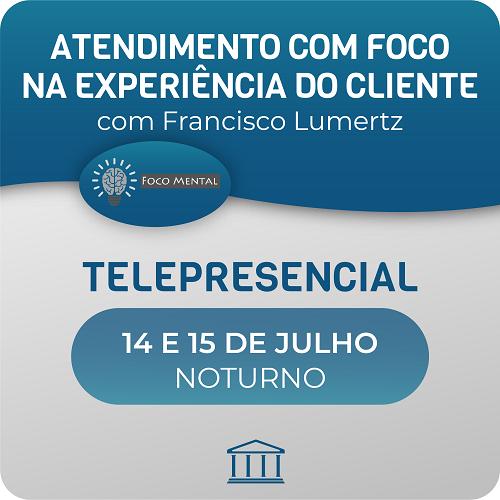 Curso de Atendimento Focado na Experiência do Cliente com Francisco Lumertz - Telepresencial  - Voz e Dados Academy