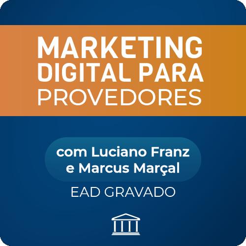 Curso de Marketing Digital para Provedores - com Luciano Franz e Marcus Marçal - GRAVADO  - Voz e Dados Academy