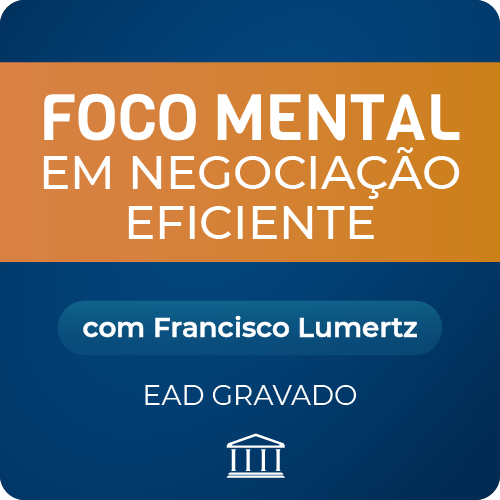 Curso de Negociação Eficiente com Francisco Lumertz - GRAVADO  - Voz e Dados Academy