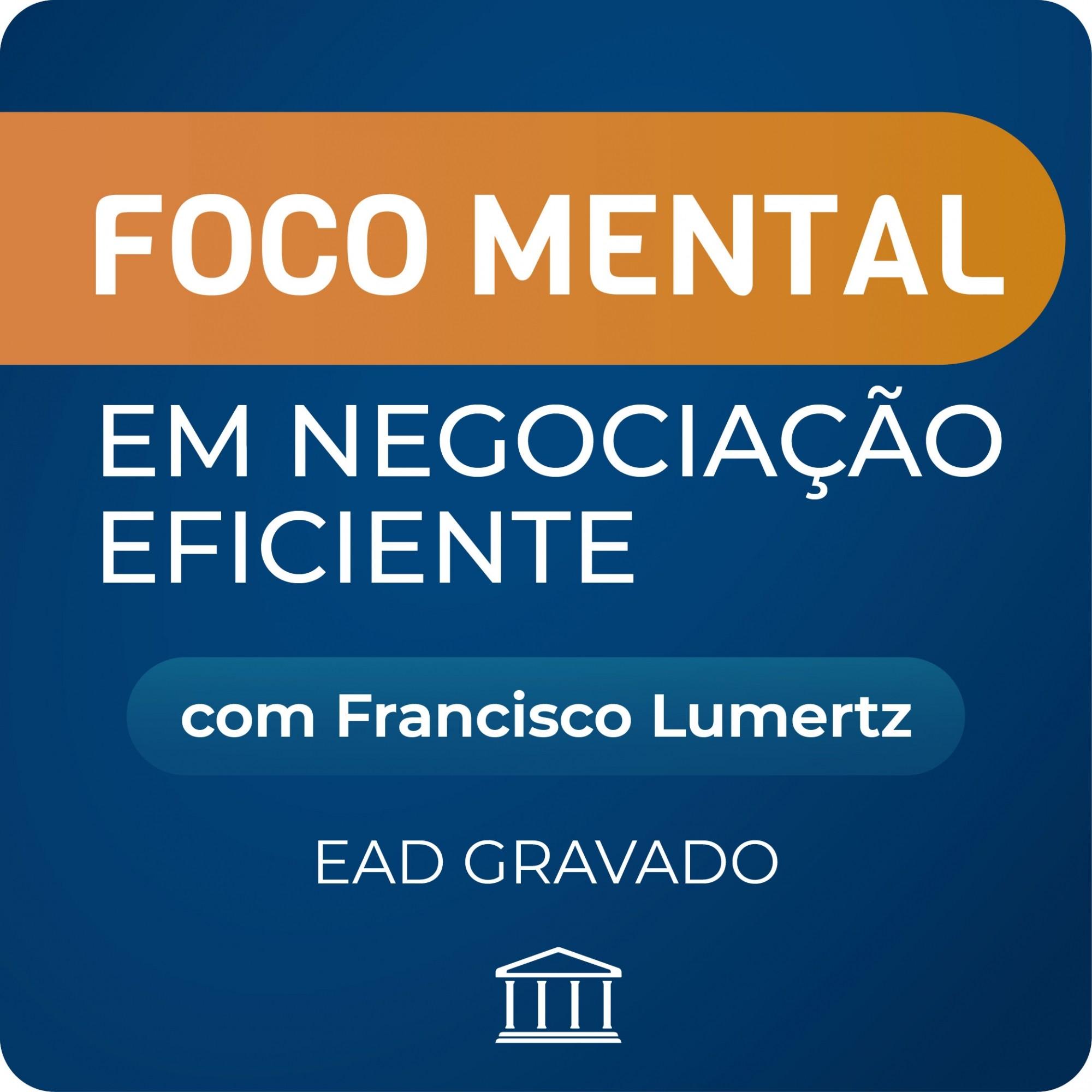 Curso de Negociação Eficiente com Francisco Lumertz - GRAVADO  - Voz e Dados