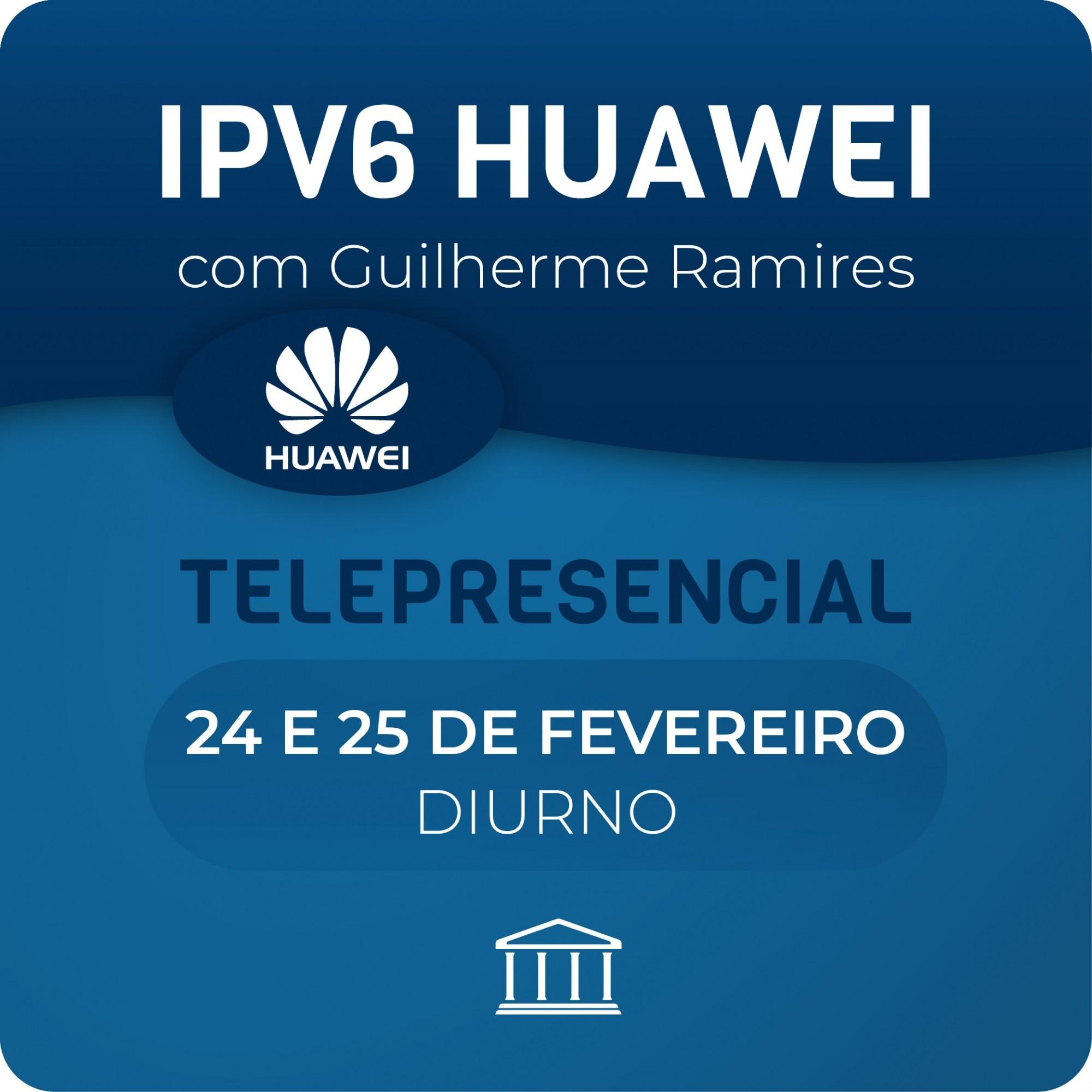 Curso IPV6 em Roteadores e Switches Huawei  - Voz e Dados