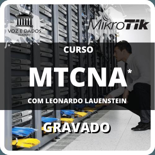 Curso MTCNA Outline Oficial com Leonardo Lauenstein - Gravado  - Voz e Dados