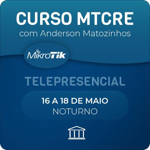 Curso MTCRE OFICIAL com Anderson Matozinhos - Telepresencial  - Voz e Dados