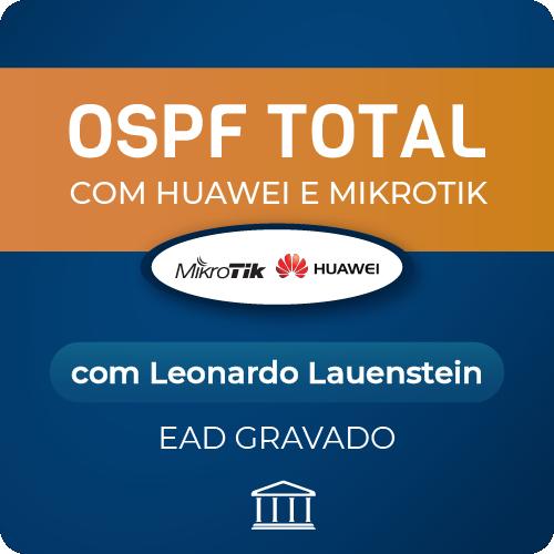 Curso OSPF Total - com Huawei e Mikrotik - com Leonardo Lauenstein - GRAVADO  - Voz e Dados Academy