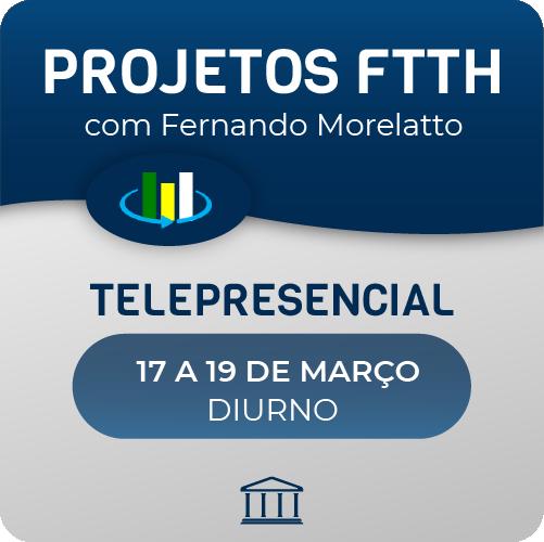 Curso Projetos FTTH com Fernando Morellato  - Voz e Dados