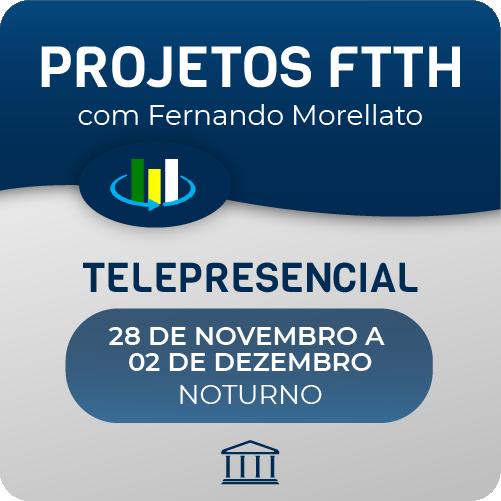 Curso Projetos FTTH com Fernando Morellato - Telepresencial  - Voz e Dados Academy