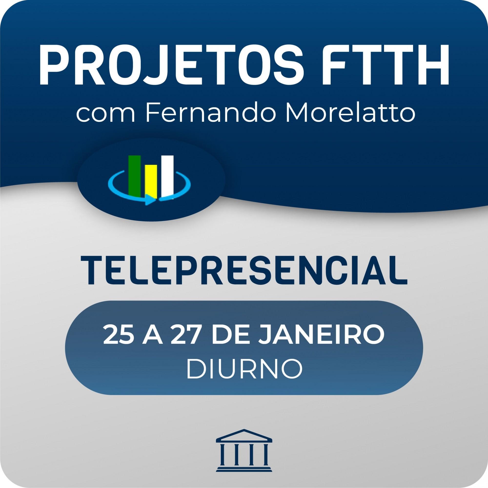 Curso Projetos FTTH Diurno com Fernando Morellato  - Voz e Dados