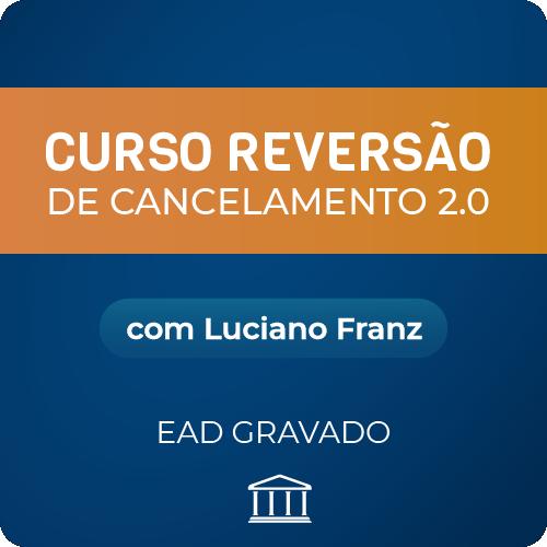 Curso Reversão de Cancelamento 2.0 - com Luciano Franz - GRAVADO  - Voz e Dados Academy