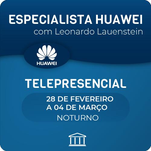 Especialista em Switches e Routers Huawei - com Leonardo Lauenstein  - Voz e Dados