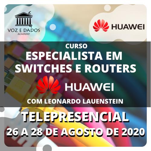 Especialista em Switches e Routers Huawei - com Leonardo Lauenstein - Telepresencial #2  - Voz e Dados