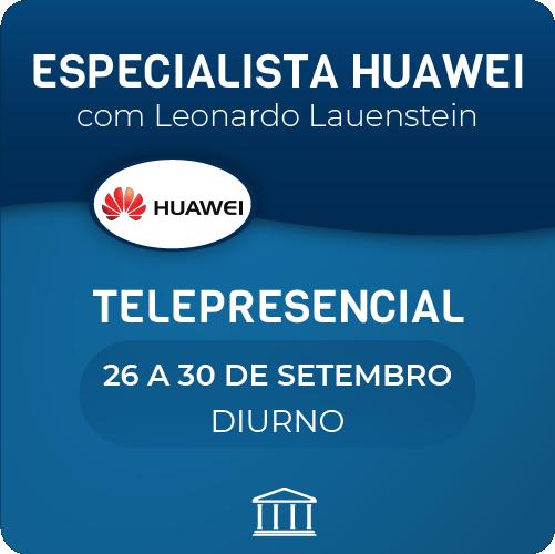 Especialista em Switches e Routers Huawei com Leonardo Lauenstein - Telepresencial  - Voz e Dados Academy