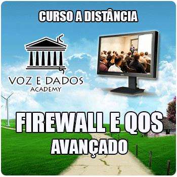 Firewall e QoS Avançado  - Voz e Dados