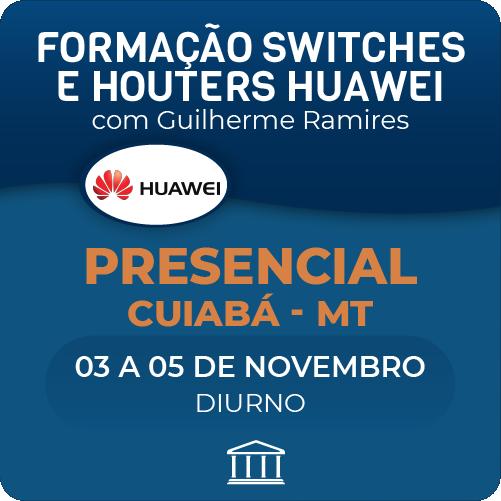 Formação Huawei em Switches e Routers com Guilherme Ramires - Presencial  - Voz e Dados Academy