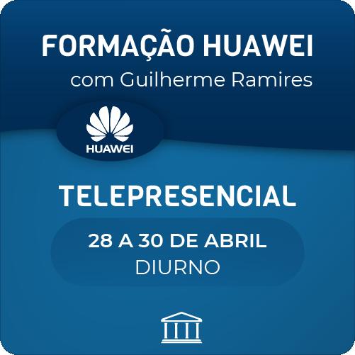 Formação Huawei em Switches e Routers com Guilherme Ramires - Telepresencial  - Voz e Dados