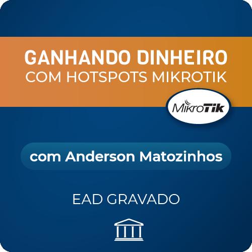 Ganhando Dinheiro com Hotspots Mikrotik com Anderson Matozinhos - GRAVADO  - Voz e Dados Academy