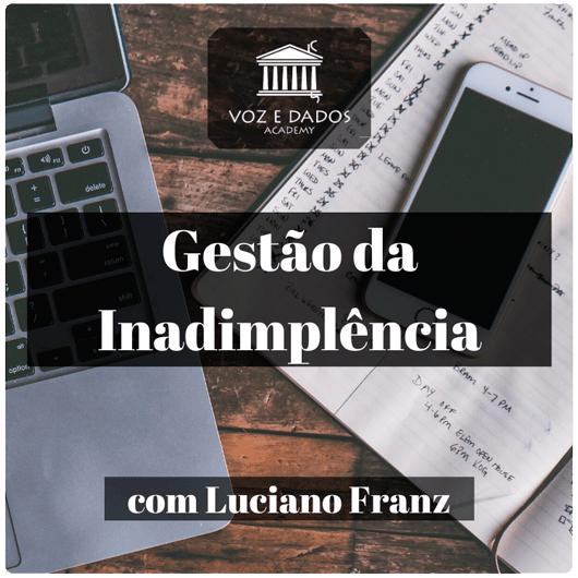 Gestão de Inadimplência para Provedores de Internet - com Luciano Franz  - Voz e Dados