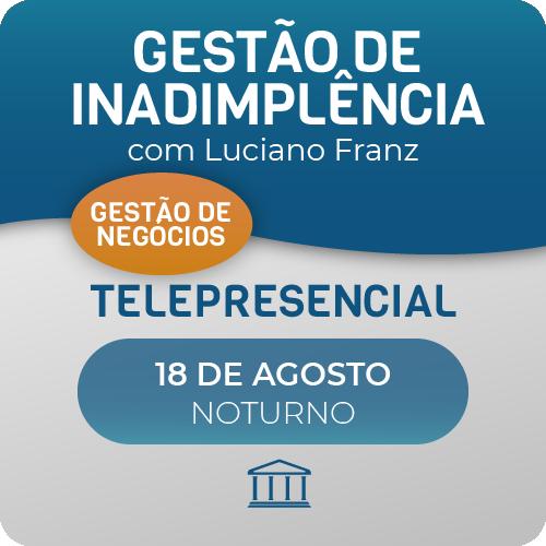 Gestão de Inadimplência para Provedores de Internet com Luciano Franz - Telepresencial  - Voz e Dados Academy