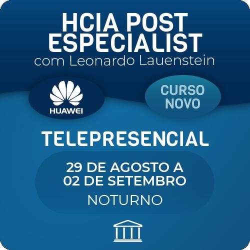 HCIA Post Especialist com Leonardo Lauenstein - Telepresencial  - Voz e Dados Academy