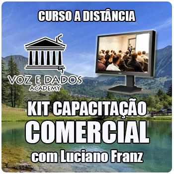 Kit Capacitação Comercial - com Luciano Franz  - Voz e Dados
