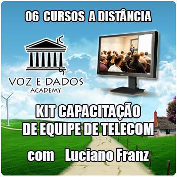 Kit Capacitação de equipe de Telecom - 6 TREINAMENTOS com LUCIANO FRANZ  - Voz e Dados