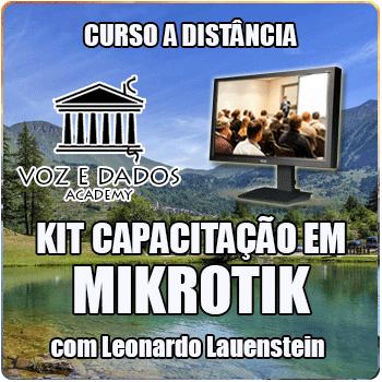 Kit Capacitação em Mikrotik - com Leonardo Lauenstein  - Voz e Dados