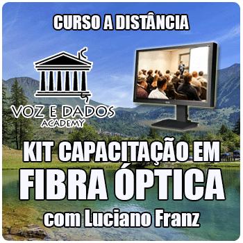 Kit de Capacitação em Fibra Óptica - com Luciano Franz  - Voz e Dados