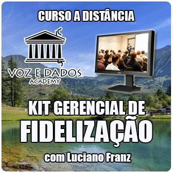 Kit Gerencial de Fidelização - com Luciano Franz  - Voz e Dados