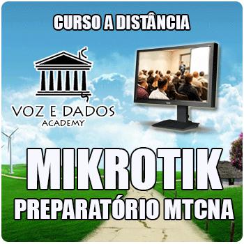 Mikrotik Preparatório MTCNA  - Voz e Dados