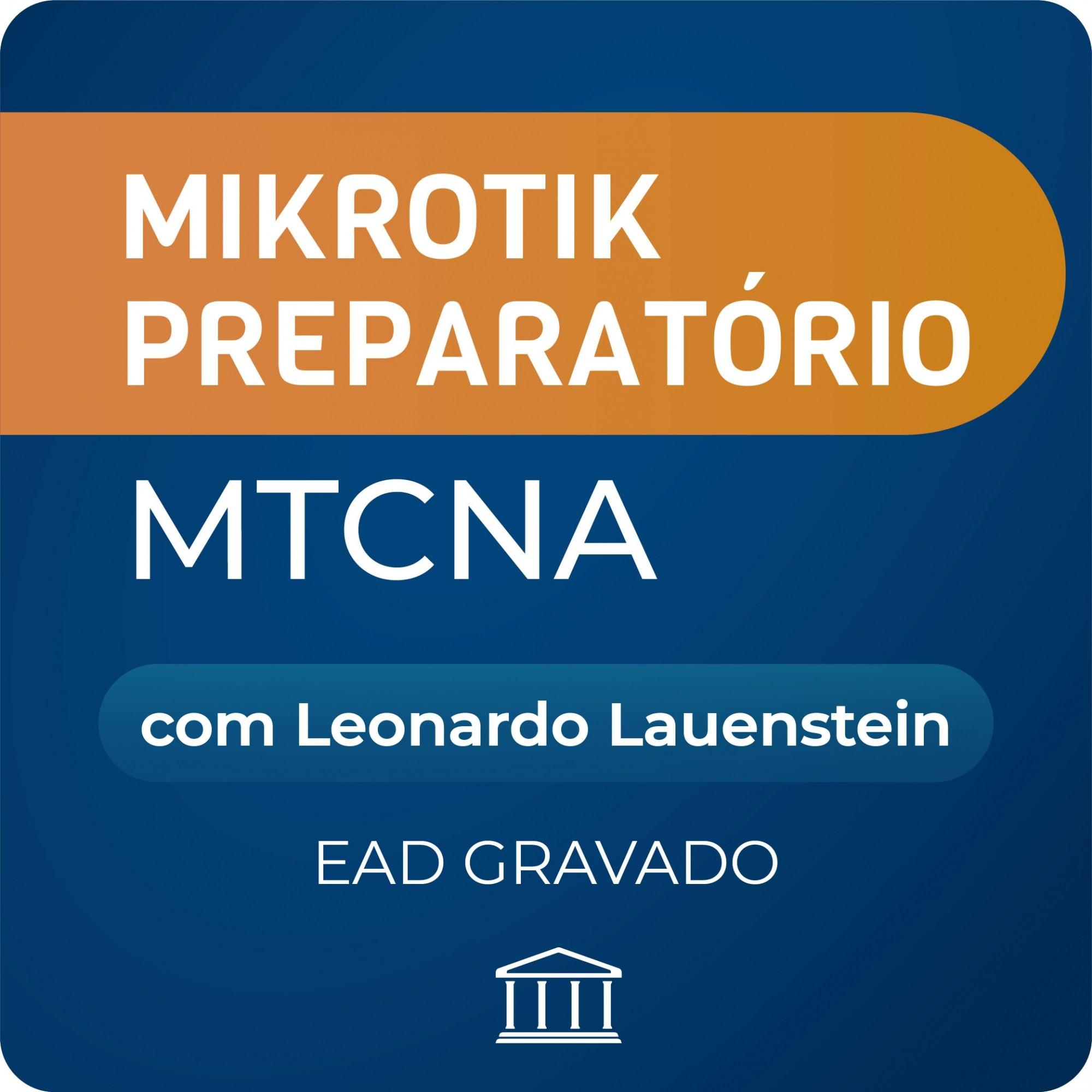 Mikrotik Preparatório MTCNA com Leonardo Lauenstein - GRAVADO  - Voz e Dados Academy