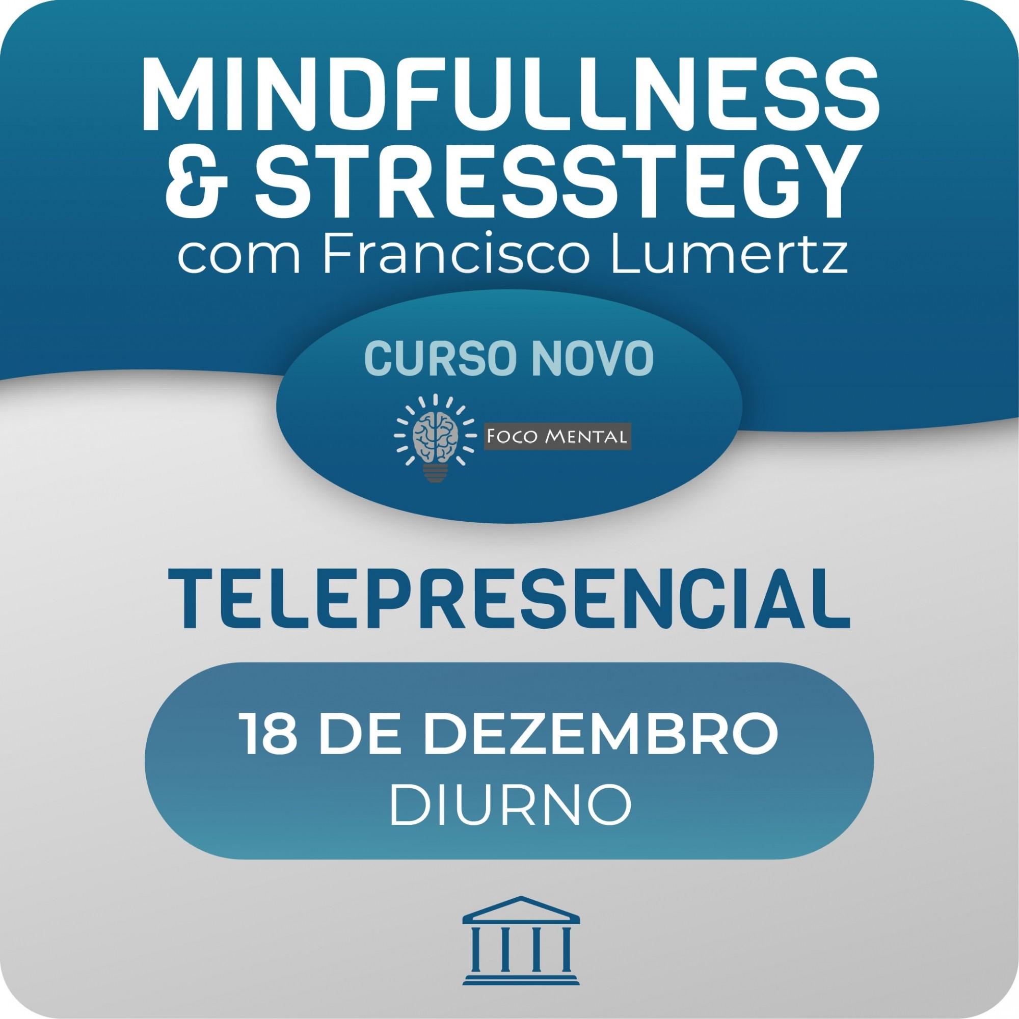 MindFullness & Stresstegy - Estratégias para Driblar o Stress em Organizações com Francisco Lumertz  - Voz e Dados