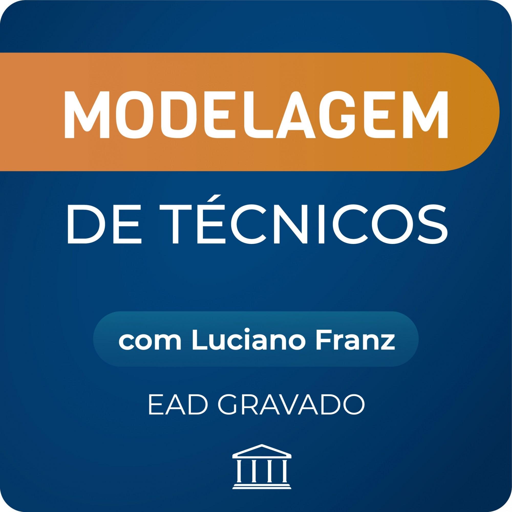 Modelagem de Técnicos com Luciano Franz - GRAVADO  - Voz e Dados