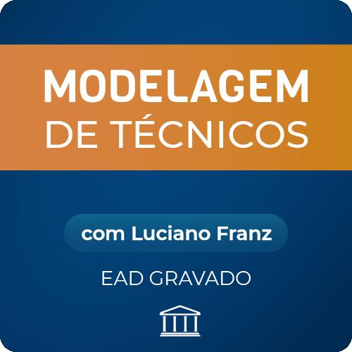 Modelagem de Técnicos com Luciano Franz - GRAVADO  - Voz e Dados Academy