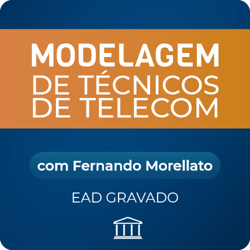 Modelagem de Técnicos de Telecom com Fernando Morellato- GRAVADO  - Voz e Dados Academy