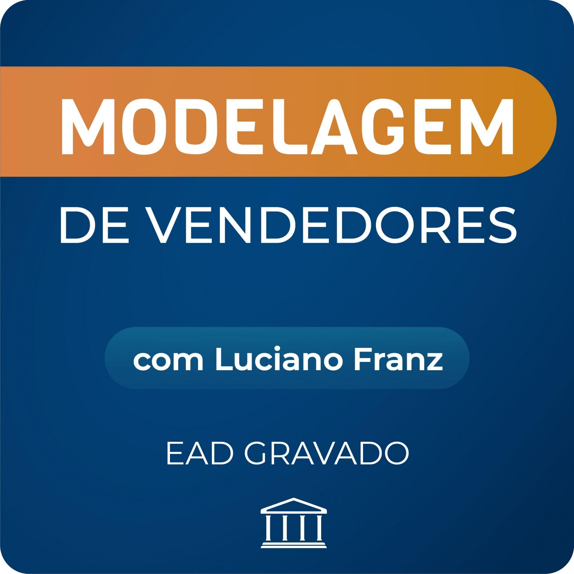 Modelagem de Vendedores com Luciano Franz - GRAVADO  - Voz e Dados