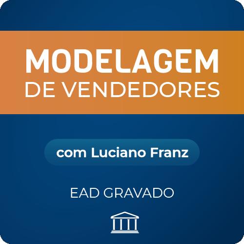 Modelagem de Vendedores com Luciano Franz - GRAVADO  - Voz e Dados Academy