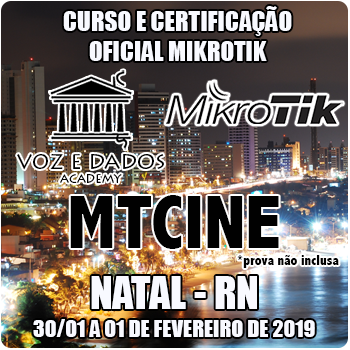 Natal - RN - Curso e Certificação Oficial Mikrotik - MTCINE  - Voz e Dados