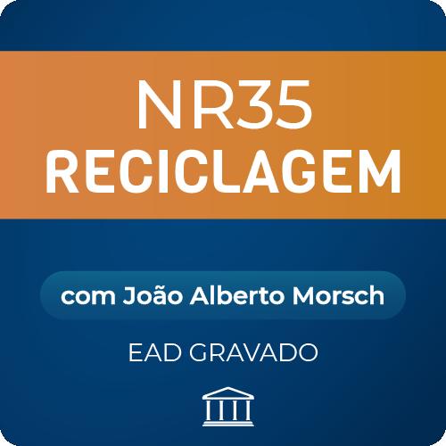 NR-35 Reciclagem com João Alberto Morsch - EAD GRAVADO  - Voz e Dados Academy