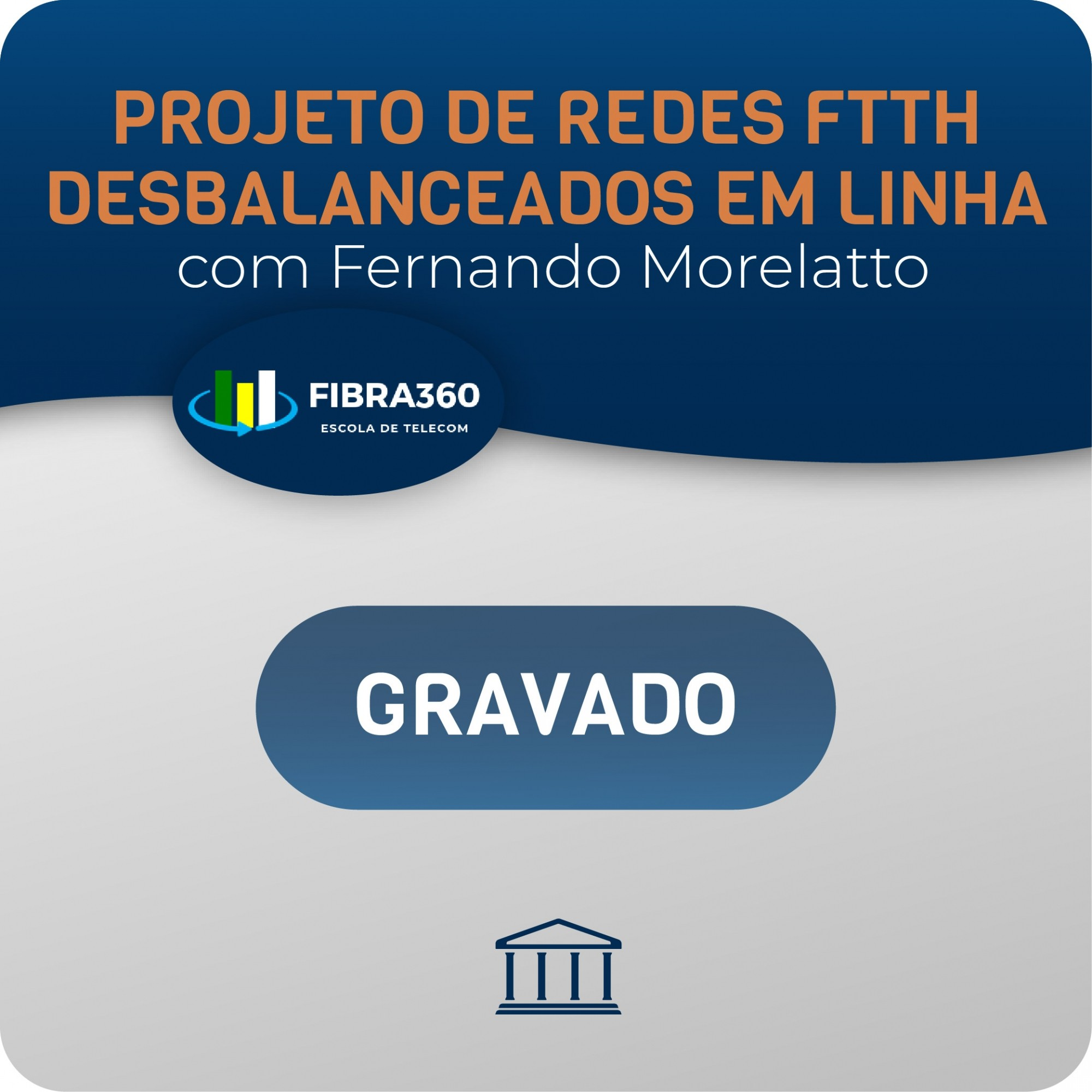 Projeto de Redes FTTH Desbalanceados em Linha - com Fernando Morellato - GRAVADO  - Voz e Dados