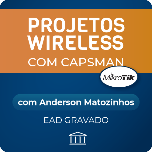 Projetos Wireless com CAPsMAN Anderson Matozinhos - GRAVADO  - Voz e Dados Academy