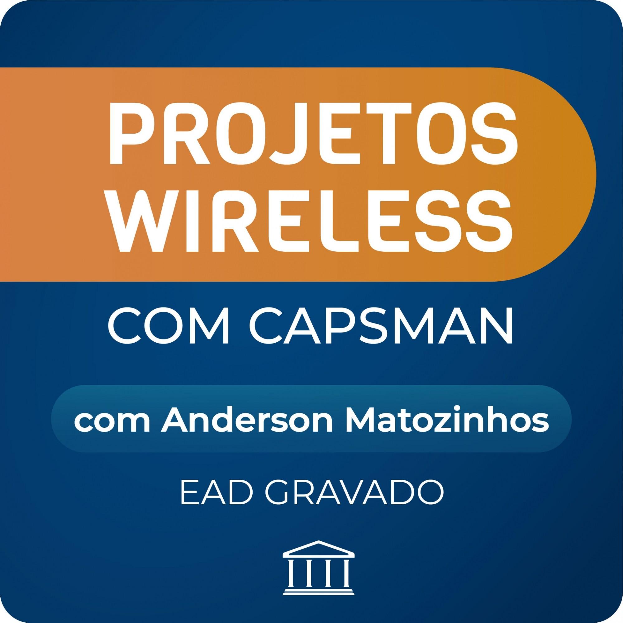 Projetos Wireless com CAPsMAN Anderson Matozinhos - GRAVADO  - Voz e Dados